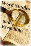 Preaching and Word Studies