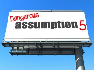 Dangerous Assumption 5: Other Options