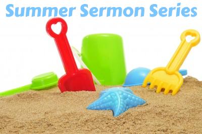 Summer Sermon Series   Biblical Preaching