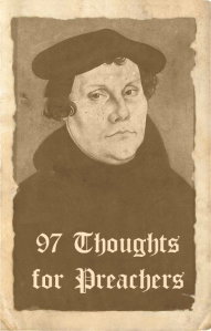 97 Luther Thoughts for Preachers - Part 5