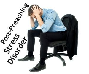 Post-Preaching Stress Disorder | Biblical Preaching