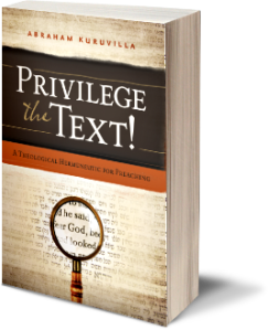 Review: Privilege the Text by Abraham Kuruvilla - Part 1
