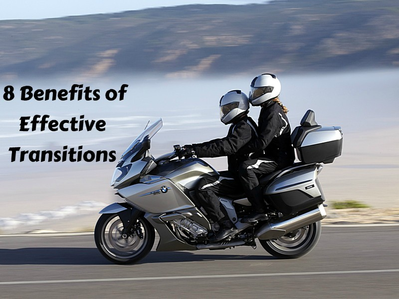 8 Benefits of Effective Transitions